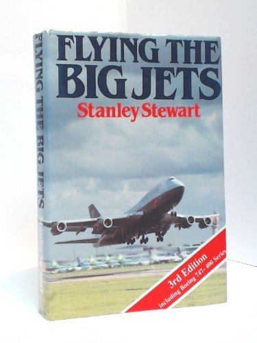 9780933424463: Flying the Big Jets: All You Wanted to Know About the Jumbos but Couldn't Find a Pilot to Ask