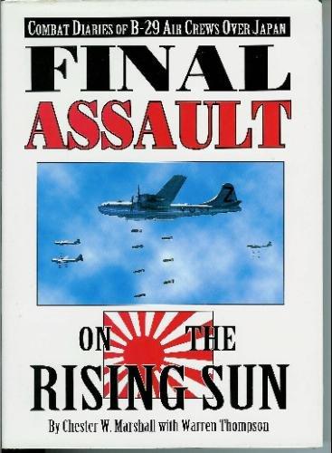 9780933424593: Final Assault on the Rising Sun: Combat Diaries of B-29 Air Crews over Japan