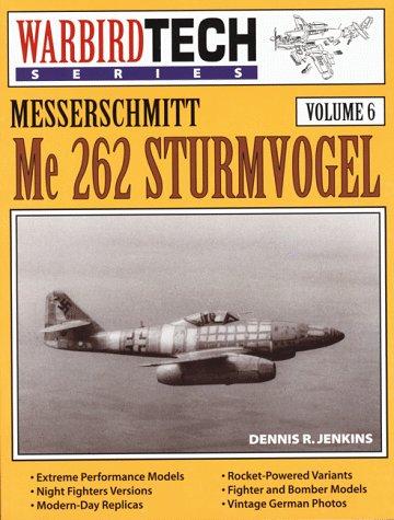 9780933424692: Messerschmitt Me 262 Sturmvogel - Warbird Tech Vol. 6