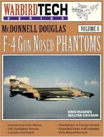McDonnell Douglas F-4 Gun Nosed Phantoms - Warbird Tech Vol. 8: Hughes, Kris; Dranem, Walter
