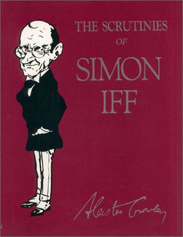The Scrutinies of Simon Iff: Crowley, Aleister &