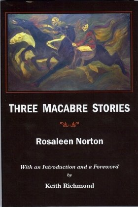 Three Macabre Stories: Rosaleen Norton
