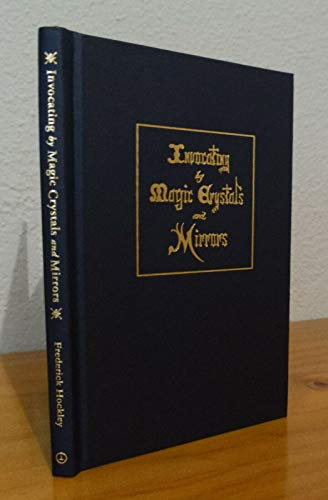 Invocating by Magic Crystals and Mirrors: Hockley, Frederick; Gilbert, R. A.