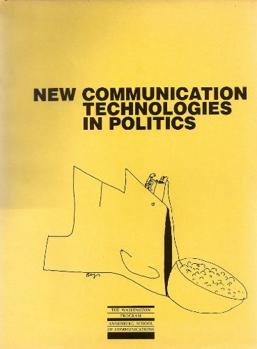 New Communication Technologies in Politics: The Papers from a Conference: n/a
