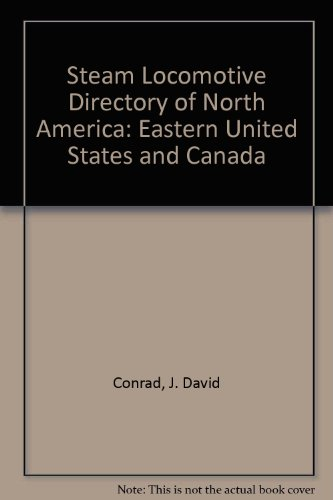 9780933449060: Steam Locomotive Directory of North America: Eastern United States and Canada