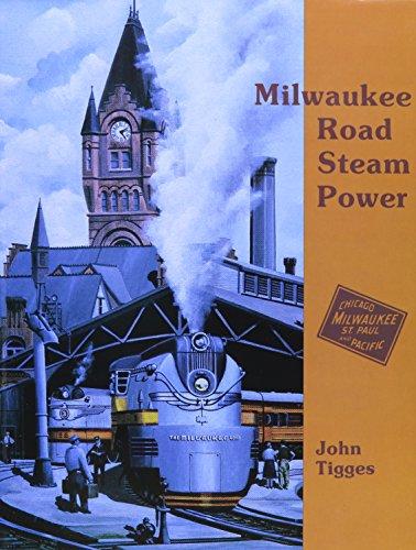 Milwaukee Road Steam Power: Tigges, John