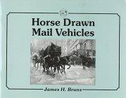 Horse Drawn Mail Vehicles: James H. Bruns