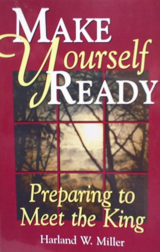 9780933451360: Make Yourself Ready: Preparing to Meet the King