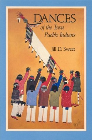 Dances of the Tewa Pueblo Indians. Expressions of New Life: Sweet, Jill D.