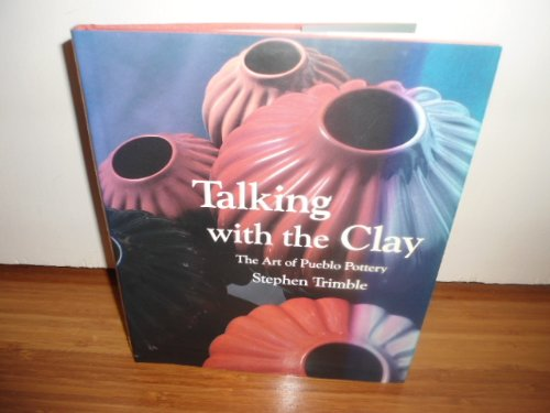 9780933452152: Talking with the clay: The art of Pueblo pottery