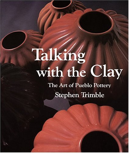 9780933452183: Talking With the Clay: The Art of Pueblo Pottery