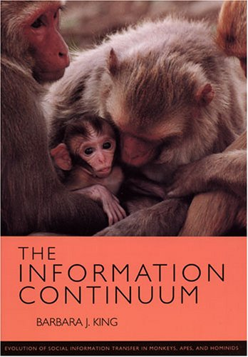9780933452398: The Information Continuum: Evolution of Social Information Transfer in Monkeys, Apes, and Hominids