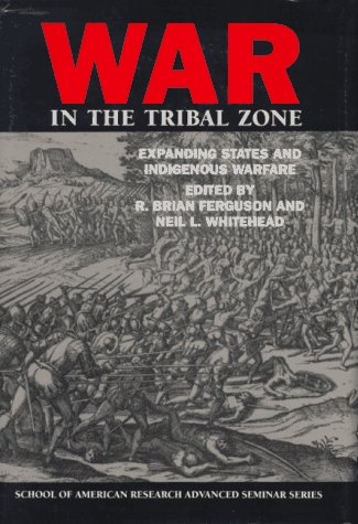 9780933452794: War in the Tribal Zone: Expanding States and Indigenous Warfare (School of American Research Advanced Seminar Series)