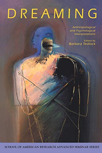 9780933452817: Dreaming: Anthropological and Psychological Interpretations (School for Advanced Research Advanced Seminar Series)