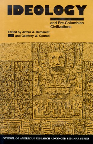 9780933452824: Ideology and Pre-Columbian Civilizations (School of American Research Advanced Seminar)