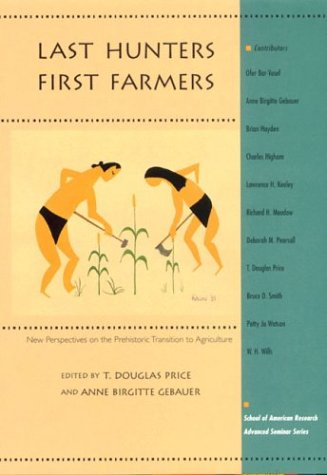 9780933452909: Last Hunters, First Farmers: New Perspectives on the Prehistoric Transition to Agriculture (School of American Research Advanced Seminar Series)