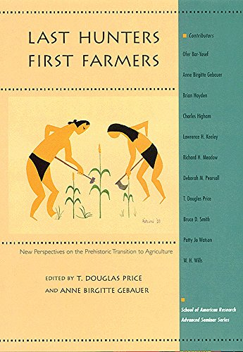 9780933452916: Last Hunters, First Farmers: New Perspectives on the Prehistoric Transition to Agriculture (School for Advanced Research Advanced Seminar Series)