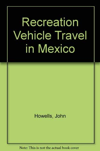 RV Travel in Mexico: Howells, John