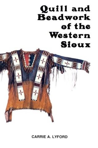 9780933472006: Quill and Beadwork of the Western Sioux