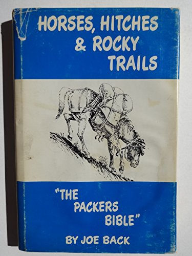 "Horses, Hitches, And Rocky Trails "" The Packers Bible"": Back, Joe"