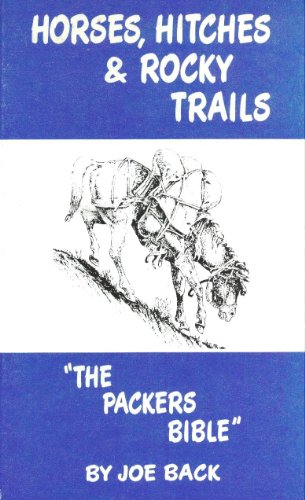 Horses, Hitches, and Rocky Trails: The Packers Bible: Back, Joe