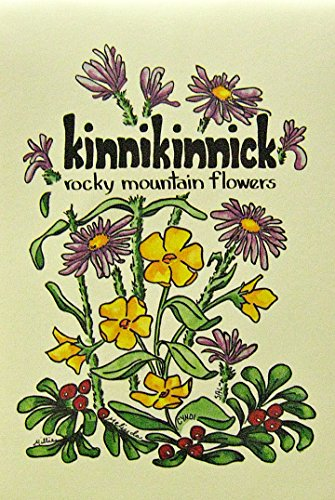 Kinnikinnick: The Mountain Flower Book (0933472099) by Miller, Millie