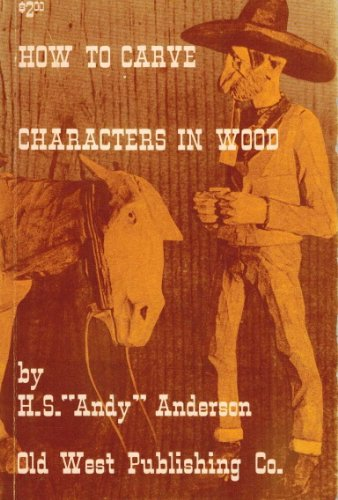 "How to Carve Characters in Wood: H. S. ""Andy"""
