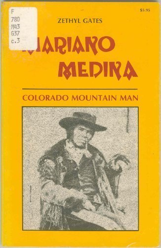 9780933472518: Mariano Medina: Colorado Mountain Man