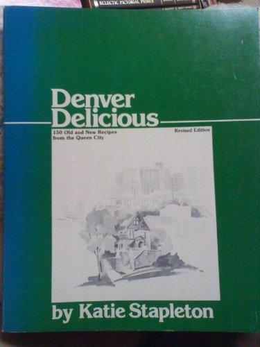 9780933472594: Denver Delicious