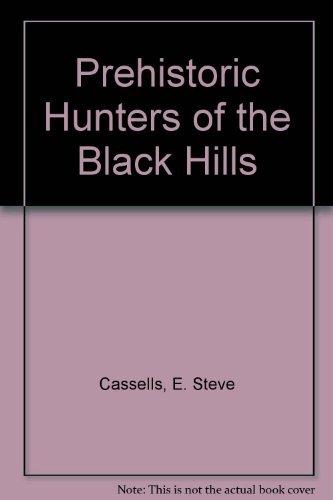 9780933472969: Prehistoric Hunters of the Black Hills