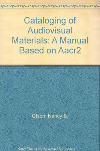 Cataloging of Audiovisual Materials: A Manual Based on Aacr2: n/a