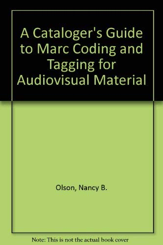 9780933474499: A Cataloger's Guide to Marc Coding and Tagging for Audiovisual Material
