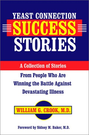 9780933478268: Yeast Connection Success Stories: A Collection of Stories from People Who Are Winning the Battle Against Devastating Illness