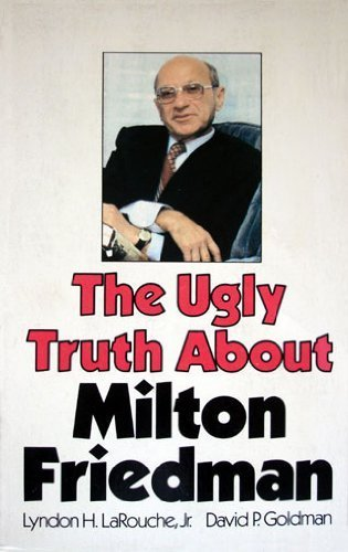 9780933488090: The Ugly Truth About Milton Friedman.