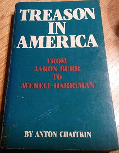9780933488328: Treason in America: From Aaron Burr to Averell Harriman