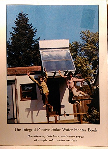 Integral Passive Solar Water Heater Book: Bainbrid, David A.