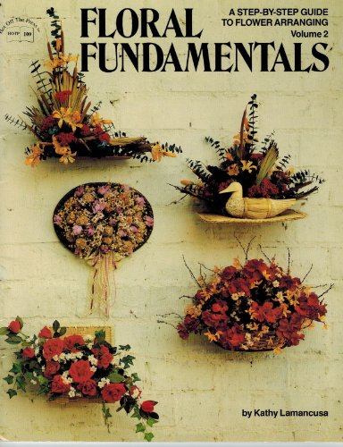 Floral Fundamentals Vol 2: Lamanacusa, Kathy