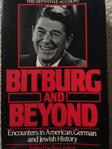 Bitburg and Beyond: Encounters in American, German and Jewish History