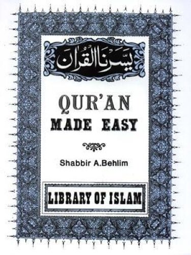 Quran Made Easy: Shabbir A. Behlim
