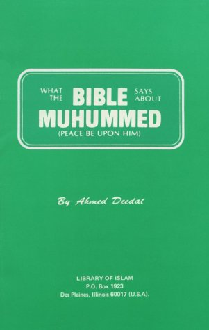 What the Bible Says about Muhummed: Peace: Deedat, Ahmed