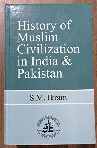 9780933511262: History of Muslim Civilization in India & Pakistan
