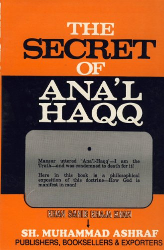 Secret of Anal Haqq: Khan Sahib Khaja
