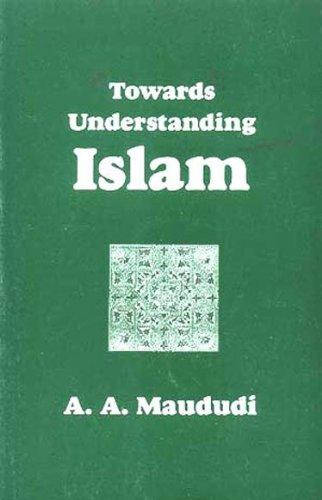 9780933511798: Towards Understanding Islam