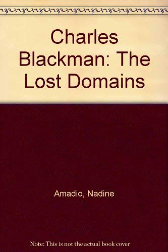 Charles Blackman: The Lost Domains: Amadio, Nadine (text)