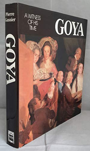 9780933516687: Goya, a Witness of His Times