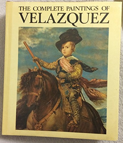 Velazquez: 1599-1660 (The Complete Paintings of Diego: Jose Gudiol