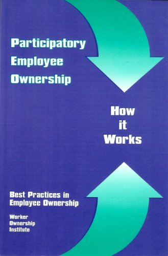 9780933522244: Participatory Employee Ownership : How It Works : Best Practices In Employee Ownership