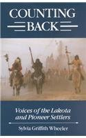 Counting Back: Voices of the Lakota and Pioneer Settlers