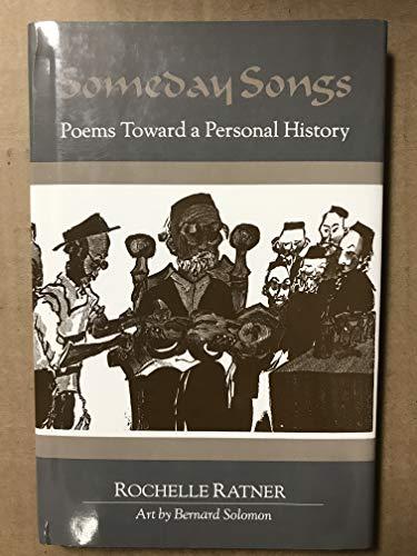 SOMEDAY SONGS: Poems Toward a Personal History: Solomon, Bernard). Ratner,