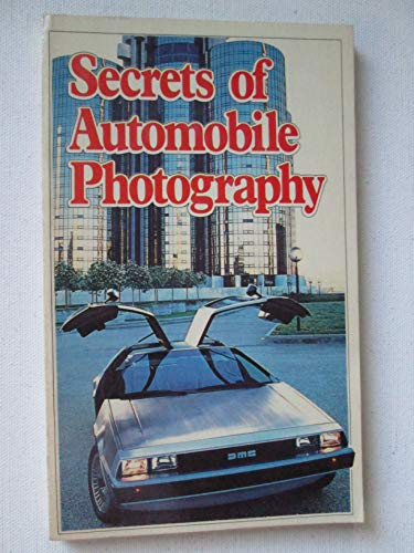 Secrets of Automobile Photography (0933534183) by Antonick, Michael